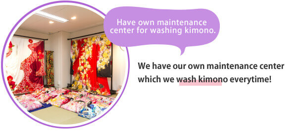 Have own maintenance center for washing kimono.